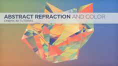 Render An Abstract Refraction Low Poly Look In Cinema 4D. In This tutorial, I show you how to get a look similar to some of Justin Maller's ...