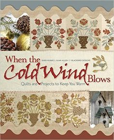 Items similar to Pattern Book: When the Cold Wind Blows - Quilts and Projects to Keep You Warm by Barb Adams and Alma Allen of Blackbird Designs on Etsy Blackbird Designs, Wool Applique, Applique Quilts, Cross Stitch Pillow, Civil War Quilts, Shabby Fabrics, Star Quilts, Quilt Blocks, Book Quilt