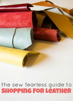 the sew fearless guide to shopping for leather