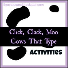 Click, Clack, Moo Cows That Type Activities