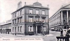 A postcard showing the Queen's Hotel and the Lyceum Theatre, Newport Newport Gwent, Photo Search, Cardiff, South Wales, Old Photos, Past, Street View, Journey