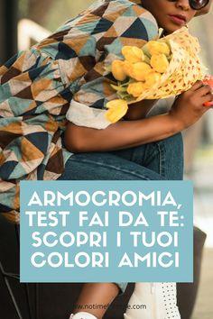 ARMOCROMIA Test fai da te per scoprire i tuoi colori amici con alcuni semplici test da fare a casa tua. Scopri la tua stagione e i tuoi colori ideali! #armocromia #coloriamici #armocromiaautunno #armocromiaprimavera #armocromiaestate #armocromiainvcerno #coloriamici #coloricaldi #colorifreddi #armocromiafaidate #stile #moda