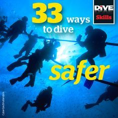 33 ways to dive safer - three of the UKs leading divers give their top safety tips for scuba diving