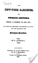 """The New-York Gardener, or, Twelve Letters from a Farmer to His Son: In Which He Describes the Method of Laying Out and Managing the Kitchen-Garden"" - P. Agricola, 1824, 214"