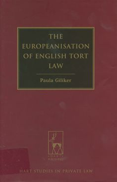 Europeanisation of English tort law / Paula Giliker, 2014