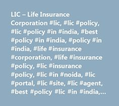 LIC – Life Insurance Corporation #lic, #lic #policy, #lic #policy #in #india, #best #policy #in #india, #policy #in #india, #life #insurance #corporation, #life #insurance #policy, #lic #insurance #policy, #lic #in #noida, #lic #portal, #lic #site, #lic #agent, #best #policy #lic #in #india, #lic #plan, #life #insurance, #life #insurance #agent, #lic #plan, #health #policy, #health #insurance, #health #insurance #policy, #jeevan #bima, #health #insurance, #credit #card, #pension #solution…