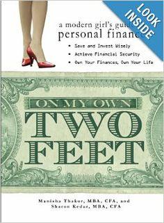 On My Own Two Feet: A Modern Girl's Guide to Personal Finance: Manisha Thakor, Sharon Kedar: 9781598691245: Amazon.com: Books