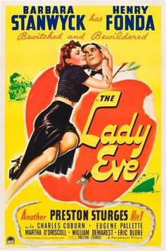 The Lady Eve DVD: The Criterion Collection Director: Preston Sturges Cast: Henry Fonda, Barbara Stanwyck, Charles Coburn, Eugene Pallette Barbara Stanwyck, Old Movie Posters, Classic Movie Posters, Classic Movies, Cinema Posters, Old Movies, Vintage Movies, Great Movies, 1940s Movies