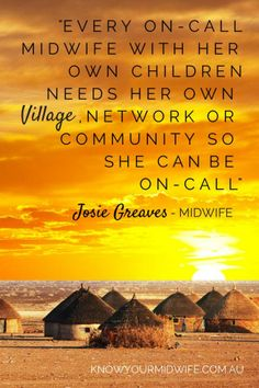 Midwife Quote about Needing a Village of Support - by www.knowyourmidwife.com.au