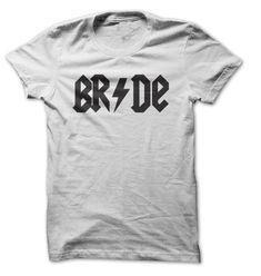 Bride ACDC Parody T-Shirt. Great Bachelorette Tee T Shirt, Hoodie, Sweatshirt