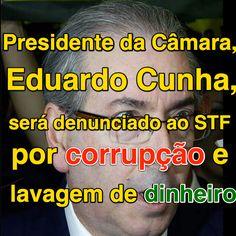 Presidente da Câmara, Eduardo Cunha, será denunciado ao STF por corrupção e lavagem de dinheiro ➤ http://oglobo.globo.com/brasil/presidente-da-camara-eduardo-cunha-sera-denunciado-por-corrupcao-lavagem-de-dinheiro-17234464 ②⓪①⑤ ⓪⑧ ①⑨ #BrazilCorruption