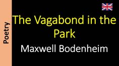 Maxwell Bodenheim - The Vagabond in the Park