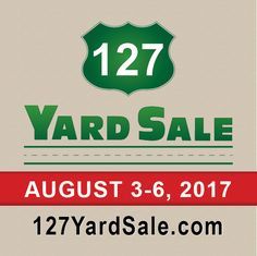 Mark your calendars for next year's 127 Yard Sale - August 3-6, 2017 and check out www.127YardSale.com, the #1 source for everything you need to know about the 127 Yard Sale, The World's Longest Yard Sale. 6 states, 690 miles!