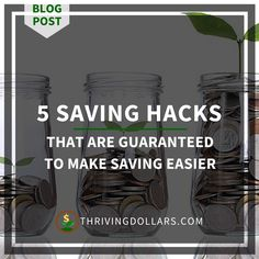 5 Simple Hacks That Are Guaranteed To Make Saving Easier | ThrivingDollars
