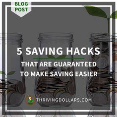 5 Simple Hacks That Are Guaranteed To Make Saving Easier | ThrivingDollars