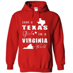 TEXAS GIRL IN VIRGINIA. Check this shirt now: http://www.sunfrogshirts.com/States/TEXAS-GIRL-IN-VIRGINIA-4147-Red-Hoodie.html?53507