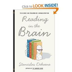 """""""Reading in the brain"""" interesting book and great overview/intro to reading and reading disorders."""