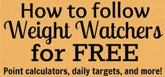 How to do Weight Watchers for FREE. This has both PointsPlus and classic Points calculators! Awesome!