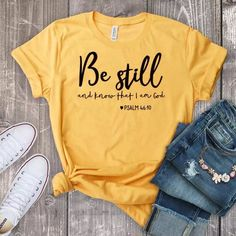 Be Still And Know That I Am God T shirt Unisex Women Religious Christian Tshirt Casual Summer Faith Bible Verse Graphic Top Tee Summer Tshirts, Cute Tshirts, Mom Shirts, T Shirts For Women, Christian Clothing, Christian Shirts, Olive Shirt, Vinyl Shirts, Shirts With Sayings