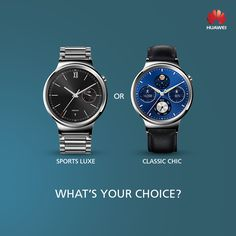 Smartphones, Tablets, Watches and Accessories Latest Smartphones, Huawei Watch, Sports Luxe, Classic Chic, Omega Watch, Stainless Steel, Watches, Leather, Accessories