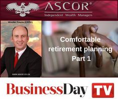 Comfortable retirement planning Part 1 - Ascor® Independent Wealth Managers How To Get, How To Plan, Retirement Planning, Wealth, No Worries, Insight, Management, Goals