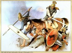 Celtic raiders fall upon Greek guardsat the pass of Thermopylae, 279ac.