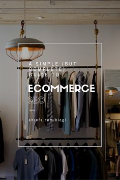 A Simple (But Complete) Guide To Ecommerce SEO