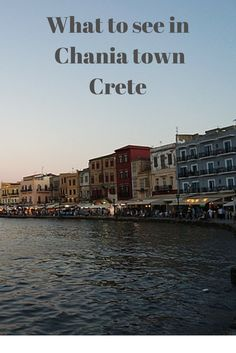 Top things to do in Chania Town in Crete