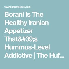 Borani Is The Healthy Iranian Appetizer That's Hummus-Level Addictive | The Huffington Post