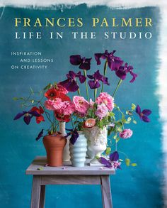 Life in the Studio: Inspiration and Lessons on Creativity by Frances Palmer - Review Beautiful Flower Arrangements, Beautiful Flowers, Philip Johnson Glass House, Bayeux Tapestry, Today Is My Birthday, 12th Book, Canadian History, Bull Riding, Reading Art