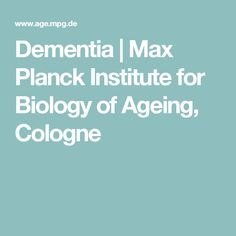 Dementia | Max Planck Institute for Biology of Ageing, Cologne