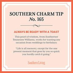Secrets to Southern Charm - 13 tips slideshow - Southern Charm Tip #165: Always be ready with a toast