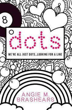 Life of a bookworm: Book Blitz and Giveaway: Dots by Angie M. Brashears @AngimB12