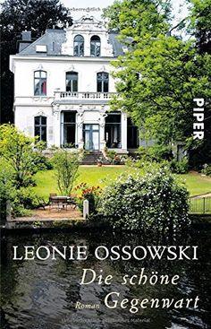 Die schöne Gegenwart: Roman von Leonie Ossowski https://www.amazon.de/dp/3492309275/ref=cm_sw_r_pi_dp_McFHxbYVEMCGM