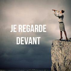 Je regarde devant. #motivation #optimisme #passion #courage