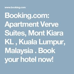 Booking.com: Apartment Verve Suites, Mont Kiara KL , Kuala Lumpur, Malaysia . Book your hotel now!