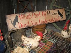 """Primitive Sign Wood Sign """" What Part of MEOW Don't You Understand """" Pet sign ANimal Lover Cat Sign"""