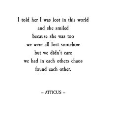 "4,692 Likes, 34 Comments - ATTICUS (@atticuspoetry) on Instagram: ""'Lost & Found' #atticuspoetry #atticus #poetry #poem #lost #love #findyourwild"""