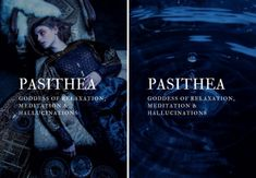 greek mythology → pasithea goddess of relaxation, meditation, hallucinations, and all altered states of consciousness