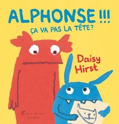 Alphonse !!! Ca va pas la tête ? de Daisy Hirst