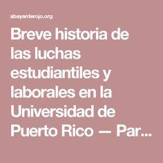 Breve historia de las luchas estudiantiles y laborales en la Universidad de Puerto Rico — Parte I – AbayardeRojo.org