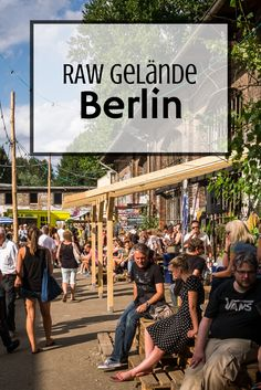 RAW Gelände, a former train construction site turned into hipster central in Friedrichshain Berlin! With great streetfood, streetart and much much more.  (Photo by: Berlijn-Blog)