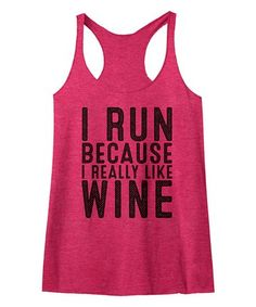 Loving this Shocking Pink 'I Run Because I Really Like Wine' Racerback Tank on #zulily! #zulilyfinds