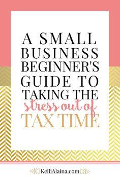 Small Business Beginner's Guide to Taking the Stress Out of Tax Time