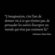 """""""L'imagination, c'est l'art de donner vie à ce qui n'existe pas, de persuader les autres d'accepter un monde qui n'est pas vraiment là."""" ✒️ Paul Auster #citation #quote #citationdujour #quotesoftheday #inspiration #inspirational #instacitation #instagood #instalike #mots #pensee #phrase #extrait #livre #frenchquote #paulauster #auteur #imagination #art #vie"""