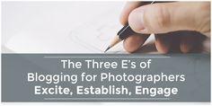 The Three E's of Blogging for Photographers via Fotoskribe
