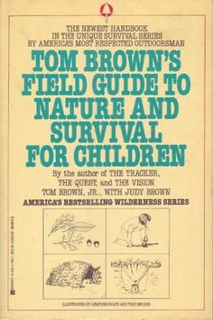 Tom Brown's Field Guide to Nature and Survival for Children Survival Books, Survival Prepping, Diy Dolls House Accessories, Rat Race, Wilderness Survival, Book Aesthetic, Field Guide, Diy Dollhouse, Outdoor Life