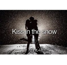 My first kiss was in the snow!! Would love to have another kiss in the snow though!