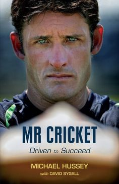 Mr Cricket by Michael Hussey Biographies HUSSEY