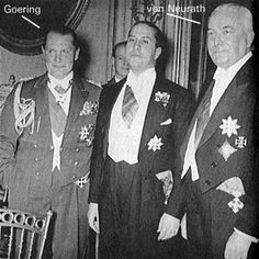 """Constantin von Neurath (far right) and Hermann Goering (far left).    Von Neurath Minister of Foreign Affairs (until 1938), then Reich Protector for Bohemia and Moravia. While Neurath was Foreign Minister, Germany """"was only breaking one treaty at a time.""""...While serving at Reich Protector of Bohemia and Moravia, Neurath abolished political parties and trade unions....He knew war crimes were being committed under his authority."""